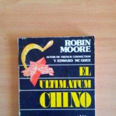 Libros de segunda mano: EL ULTIMATUN CHINO,AUTOR. ROBIN MOORE, SEDMAY EDICIONES.. Lote 49448270