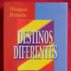 Libros de segunda mano: DESTINOS DIFERENTES. NICANOR ROZADA. AÑO 2000. RUSTICA. 17 X 24 CMS. 417 PAGINAS. 730 GRAMOS. NUEVO. Lote 49619259