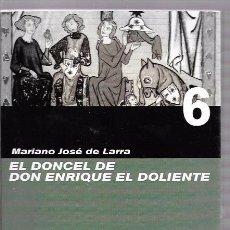 Libros de segunda mano: EL DONCEL DE DON ENRIQUE EL DOLIENTE. MARIANO JOSÉ DE LARRA. ABC. S.L. Nº6. AÑO 2006. Lote 237548470