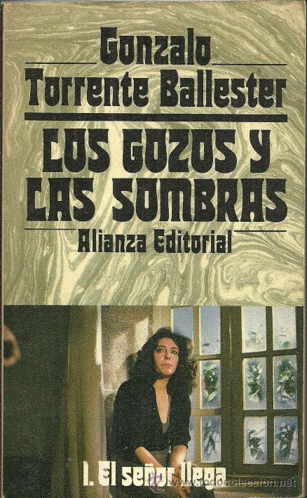 LOS GOZOS Y LAS SOMBRAS - TOMO I: EL SEÑOR LLEGA - G. TORRENTE BALLESTER - ALIANZA EDITORIAL - 1983 (Libros de Segunda Mano (posteriores a 1936) - Literatura - Narrativa - Novela Histórica)