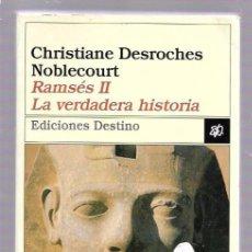 Libros de segunda mano: RAMSÉS II, LA VERDADERA HISTORIA. CHRISTIANE DESROCHES NOBLECOURT. EDICIONES DESTINO. VOL820. 1998. Lote 49973499
