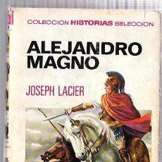 Libros de segunda mano: ALEJANDRO MAGNO. JOSEPH LACIER. EDITORIAL BRUGUERA. 1973. Lote 50114238