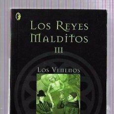 Libros de segunda mano: LOS REYES MALDITOS III. LOS VENENOS DE LA CORONA. MAURICE DRUON. EDICIONES B, S.A. 2004. Lote 50118066