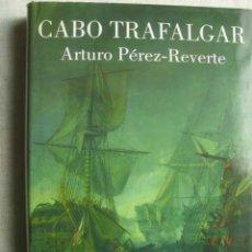Libros de segunda mano: CABO TRAFALGAR. PÉREZ-REVERTE, ARTURO. 2004. Lote 50210144