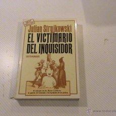 Libros de segunda mano - El victimario del inquisidor. (autor: Julian Stryjkowski) - 50522691