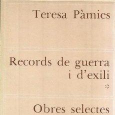 Libros de segunda mano: TERESA PÀMIES. RECORDS DE GUERRA I D'EXILI. OBRES SELECTES I INÈDITES 2. RM70586. . Lote 50686867