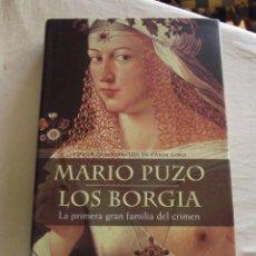 Libri di seconda mano: LOS BORGIA LA PRIMERA GRAN FAMILIA DEL CRIMEN DE MARIO PUZO - TAPA DURA. Lote 50765125