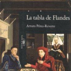 Libros de segunda mano: LA TABLA DE FLANDES DE ARTURO PÉREZ-REVERTE. Lote 177974393