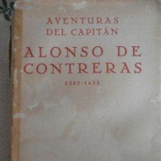 Libros de segunda mano: AVENTURAS DEL CAPITÁN ALONSO DE CONTRERAS (1582-1633). REV. DE OCCIDENTE. 1943.. Lote 51024912