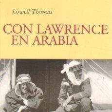 Libros de segunda mano: CON LAWRENCE EN ARABIA. THOMAS, LOWELL. NOVHIS-009. Lote 96641536