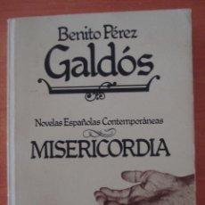 Libros de segunda mano: MISERICORDIA. BENITO PÉREZ GALDÓS. EDITORIAL HERNANDO. AÑO 1980.. Lote 51381175