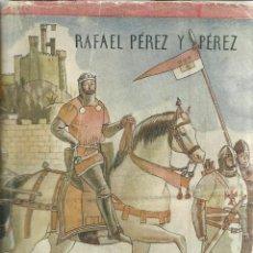 Libros de segunda mano: EL EXCELENTE CONDE. RAFAEL PÉREZ Y PÉREZ. EDITORIAL JUVENTUD. BARCELONA. 1951. Lote 51684227