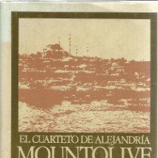 Libros de segunda mano: EL CUARTETO DE ALEJANDRÍA. MOUNTOLIVE. LAWRENCE DURREL. EDITORIAL EDHASA. BARCELONA. 1979. Lote 51729035