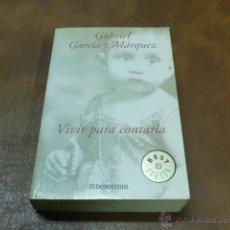 Libros de segunda mano: LIBRO: Nº 354 .- VIVIR PARA CONTARLA DE GABRIEL GARCIA MARQUEZ. Lote 52013526
