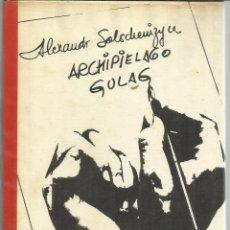 Libros de segunda mano: ARCHIPIÉLAGO GULAP. ALEXANDR SOLSCHENIZYN. CÍRCULO DE LECTORES. BARCELONA. 1974. Lote 52357166