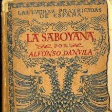 Libros de segunda mano: ALFONSO DANVILA : LA SABOYANA (ESPASA CALPE, 1940). Lote 42294486