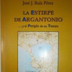 Libros de segunda mano: LA ESTIRPE DE ARGANTONIO Y EL PERIPLO DE UN TESORO JOSE RUIZ PEREZ COLEGIO DE MEDICOS SEVILLA 2007. Lote 52903538