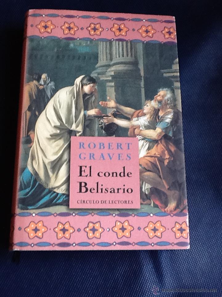 EL CONDE BELISARIO. ROBERT GRAVES (Libros de Segunda Mano (posteriores a 1936) - Literatura - Narrativa - Novela Histórica)