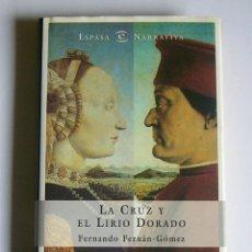 Libros de segunda mano: LA CRUZ Y EL LIRIO DORADO - FERNANDO FERNAN-GOMEZ. Lote 53040055
