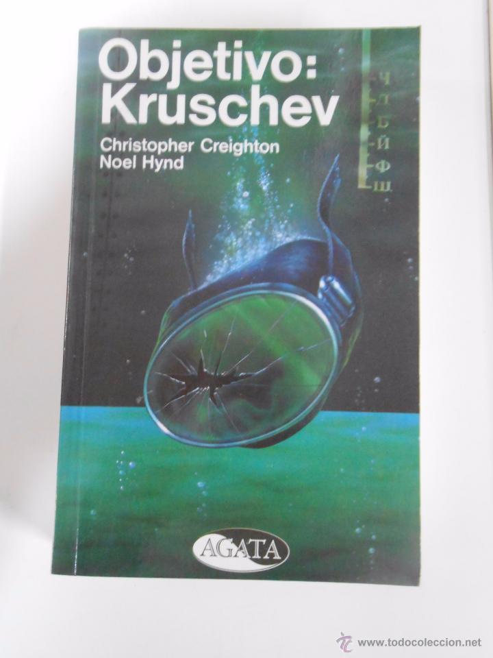 OBJETIVO, KRUSCHEV. - CREIGHTON, CHRISTOPHER. HYND, NOEL. TDK189 (Libros de Segunda Mano (posteriores a 1936) - Literatura - Narrativa - Novela Histórica)