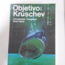 Libros de segunda mano: OBJETIVO, KRUSCHEV. - CREIGHTON, CHRISTOPHER. HYND, NOEL. TDK189. Lote 53078141