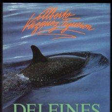 Libros de segunda mano: DELFINES - ALBERTO VAZQUEZ-FIGUEROA *. Lote 53098724