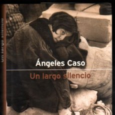 Libros de segunda mano: UN LARGO SILENCIO - ANGELES CASO *. Lote 53139725