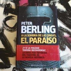Libros de segunda mano: A LA SOMBRA DE LAS DAGAS, PARAÍSO - PETER BERLING - LIBRO - DESTINO - PLANETA - PRIMERA ED. 2007. Lote 53144026