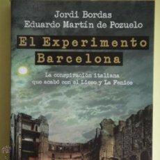 Libros de segunda mano: EL EXPERIMENTO BARCELONA (LA CONSPIRACIO QUE ACABO CON EL LICEO) - JORDI BORDAS - 2011, 1ª EDICION . Lote 53276679