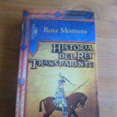 Libros de segunda mano: HISTORIA DEL REY TRANSPARENTE. ROSA MONTERO. ALFAGUARA. 1º ED, 2005 534 PP. Lote 53307224