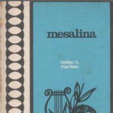 Libros de segunda mano: MESALINA - HELLEN H. MACLEAN. Lote 53394681