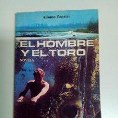Libros de segunda mano: EL HOMBRE Y EL TORO, AUTOR. ALFONSO ZAPATER, EDITORIAL. LITHO ARTE.. Lote 53695172