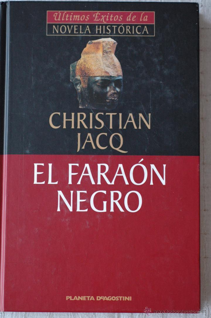 EL FARAON NEGRO, POR CHRISTIAN JACQ (Libros de Segunda Mano (posteriores a 1936) - Literatura - Narrativa - Novela Histórica)