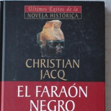 Libros de segunda mano: EL FARAON NEGRO, POR CHRISTIAN JACQ. Lote 53840465