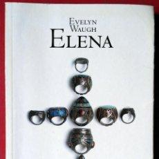 Libros de segunda mano: EVELYN WAUGH . ELENA. Lote 54148363