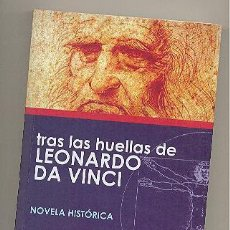 Libros de segunda mano: TRAS LAS HUELLAS DE LEONARDO DA VINCI -HÉCTOR GIL GARCÍA-. Lote 54172163