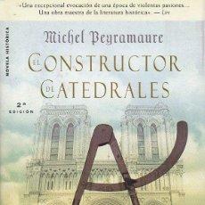 Libros de segunda mano: EL CONSTRUCTOR DE CATEDRALES - MICHEL PEYRAMAURE. EDITORIAL STYRIA, 2007. Lote 54185666