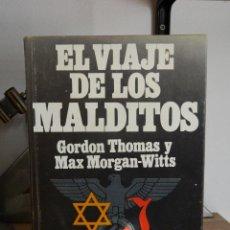 Libros de segunda mano: EL VIAJE DE LOS MALDITOS - GORDON THOMAS Y MAX MORGAN-WITTS - 1977. Lote 54285194