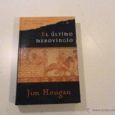 Libros de segunda mano: EL ÚLTIMO MEROVINGIO. JIM HOUGAN. Lote 54175167
