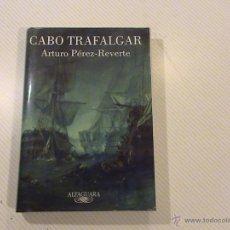 Libros de segunda mano: CABO TRAFALGAR. ARTURO PÉREZ-REVERTE.. Lote 180246928