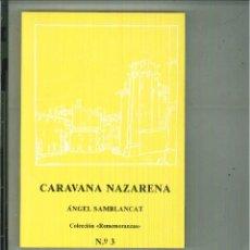 Libros de segunda mano: CARAVANA NAZARENA. ÁNGEL SAMBLANCAT. Lote 178852633