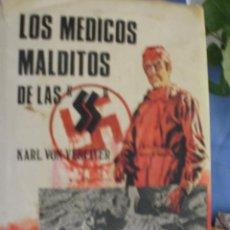 Libros de segunda mano: LOS MEDICOS DE LAS S S - KARL VON VEREITER -------- (REF-CAYACACOMUGRESCEN). Lote 54452373