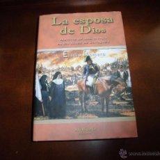 Livros em segunda mão: LA ESPOSA DE DIOS.HISTORIA DE UNA MONJA EN LOS SITIOS DE ZARAGOZA.ELADIO ROMERO.UNA LUNA EDICIONES. Lote 54632094