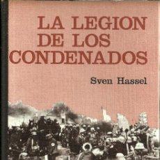 Libros de segunda mano - LA LEGION DE LOS CONDENADOS - Sven Hassel - Editorial Círculo de Lectores - 1965 - 54657795
