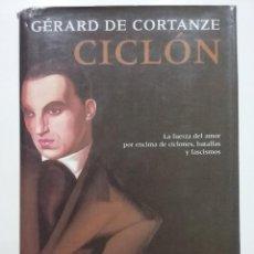 Libros de segunda mano: CICLON - GERARD DE CORTANZE - ALFAGURA - 2001. Lote 54671407