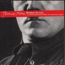 Libros de segunda mano: HERMANO HITLER Y OTROS ESCRITOS SOBRE LA CUESTION JUDIA - LITERATURA PROHIBIDA -----(REF M1 E1). Lote 54716447