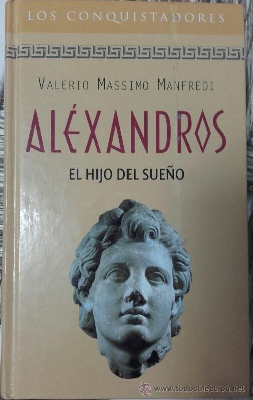 Usado, LIBRO DE VALERIO MASSIMO MANFREDI. ALÉXANDROS EL HIJO DEL SUEÑO segunda mano