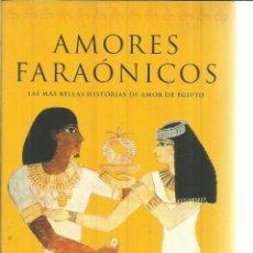Libros de segunda mano: AMORES FARAÓNICOS. VIOLAINE VANOYEKE. MARTÍNEZ ROCA. BARCELONA. 1998. Lote 55234703