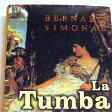 Libros de segunda mano: LA TUMBA DEL NILO (1999) - BERNARD SIMONAY - ISBN: 9788401327742. Lote 117492720