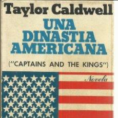 Libros de segunda mano: UNA DINASTIA AMERICANA. TAYLOR CALWELL. EDITORIAL GRIJALBO. BARCELONA. 1972. Lote 55393050